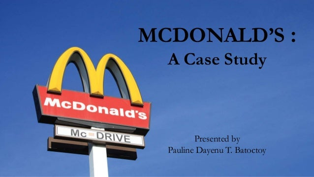 mcdonald case capstone Free case study solution & analysis | caseforestcom strategy overview the initial plan we created was a two part business strategy for our market segments.