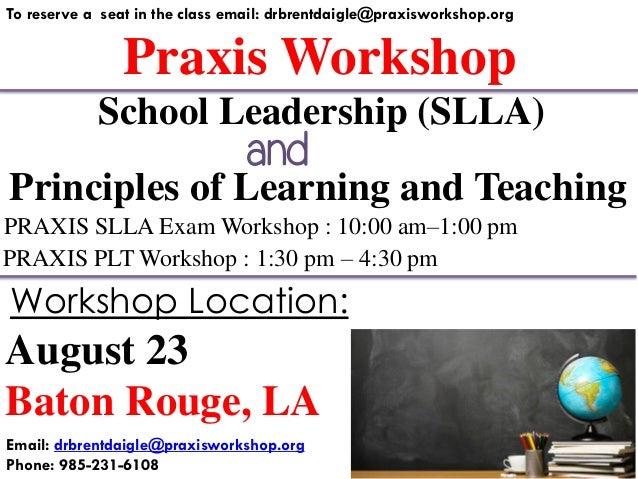 PRAXIS SLLA and PRAXIS PLT Workshop- August 23, 2014 - Baton Rouge