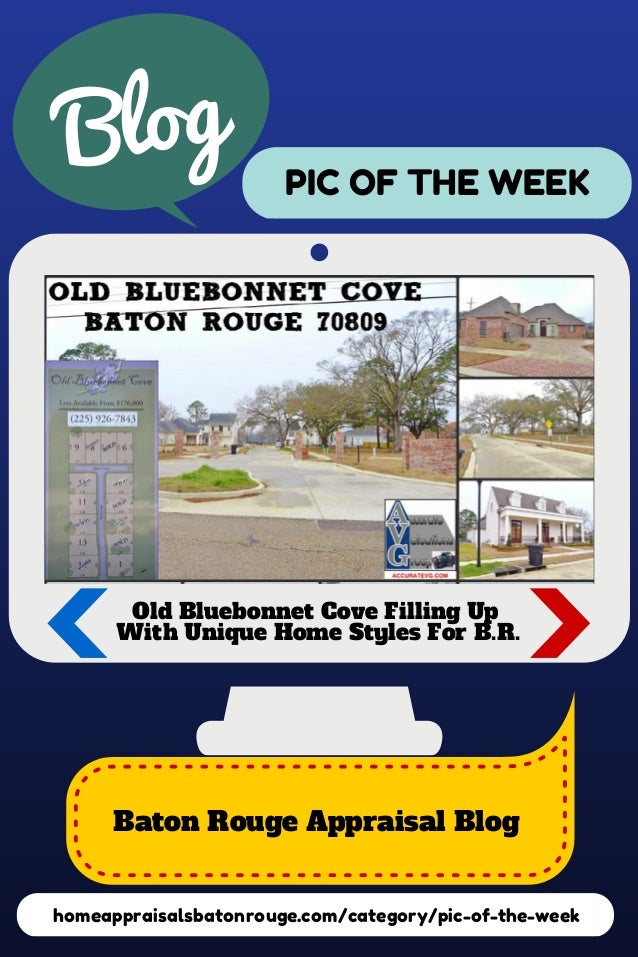 log B  PIC OF THE WEEK  Old Bluebonnet Cove Filling Up With Unique Home Styles For B.R.  Baton Rouge Appraisal Blog homeap...