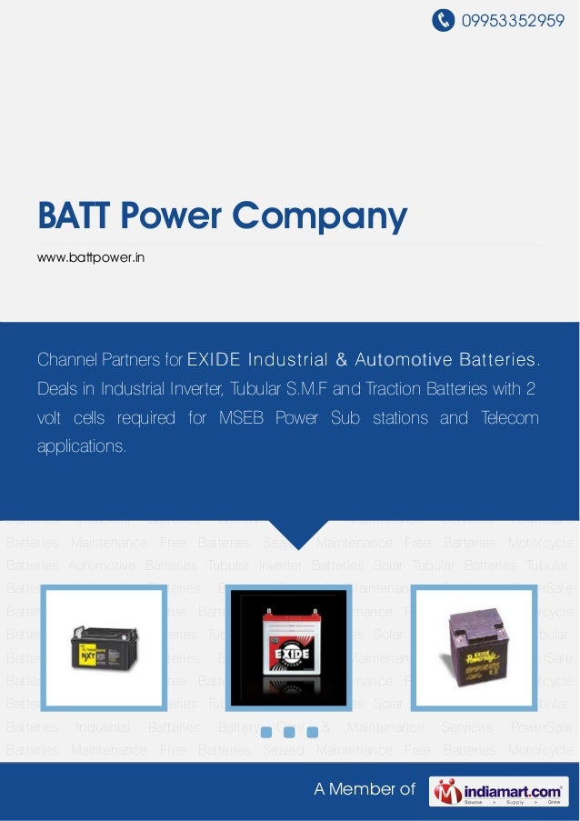 09953352959A Member ofBATT Power Companywww.battpower.inPowerSafe Batteries Maintenance Free Batteries Sealed Maintenance ...