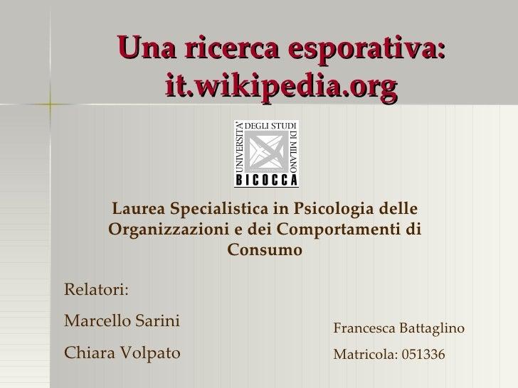 Una ricerca esporativa: it.wikipedia.org Laurea Specialistica in Psicologia delle Organizzazioni e dei Comportamenti di Co...
