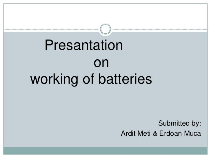 Presantation                                               on                                        working of batte...