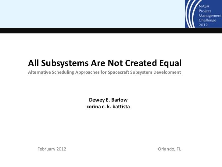 All Subsystems Are Not Created EqualAlternative Scheduling Approaches for Spacecraft Subsystem Development                ...