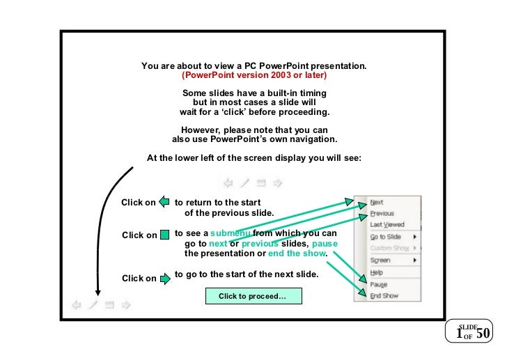 You are about to view a PC PowerPoint presentation. (PowerPoint version 2003 or later) Some slides have a built-in timing ...