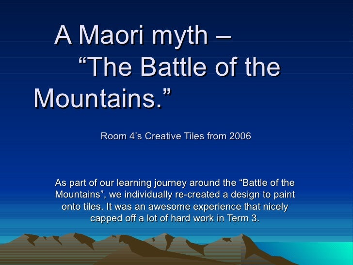 """A Maori myth –    """"The Battle of the Mountains.""""            Room 4's Creative Tiles from 2006     As part of our learning ..."""