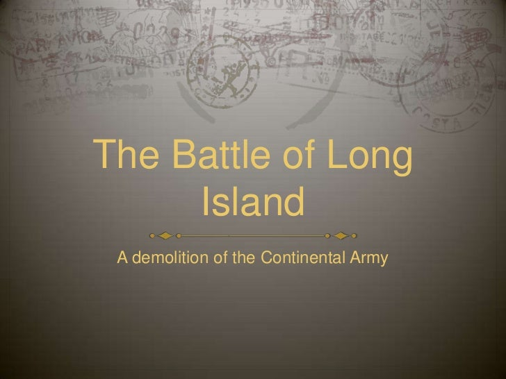 The Battle of Long Island<br />A demolition of the Continental Army<br />