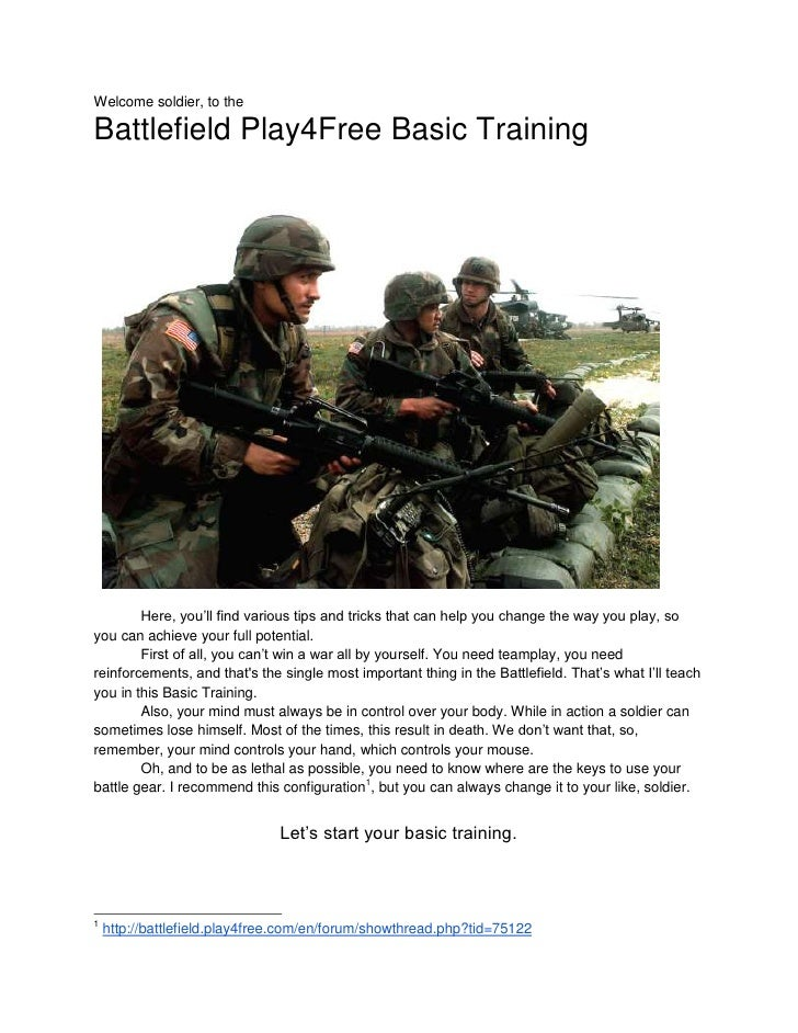 Welcome soldier, to theBattlefield Play4Free Basic Training        Here, you'll find various tips and tricks that can help...