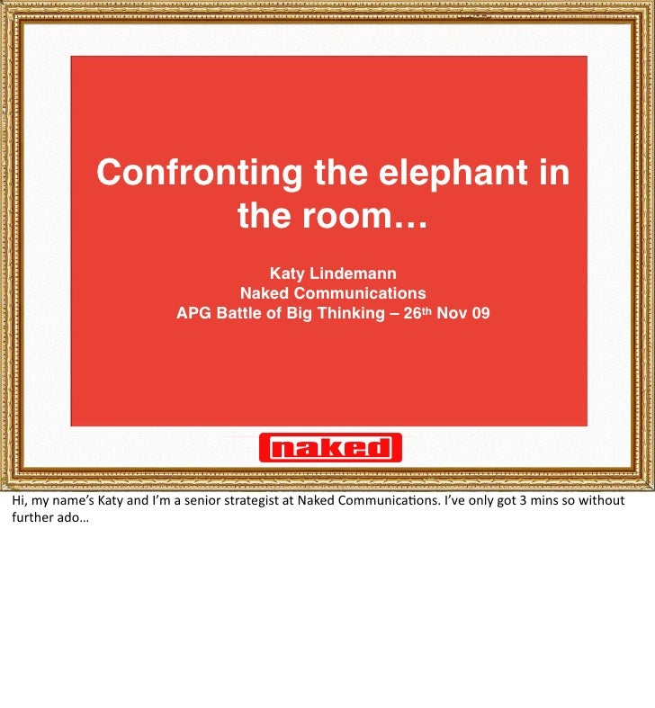 Confronting the elephant in                      the room…                                       Katy Lindemann           ...