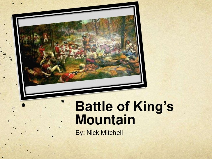 Battle of King's Mountain<br />By: Nick Mitchell<br />