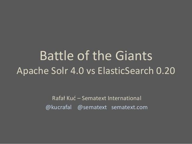 Battle of the Giants - Apache Solr vs. Elasticsearch (ApacheCon)