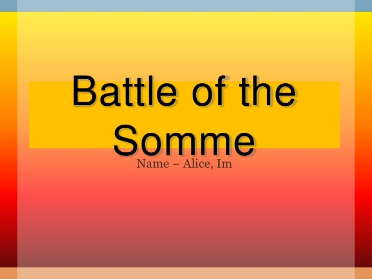 Battle Of The Somme  Ww1