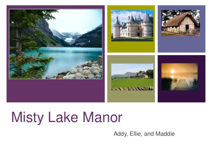 Misty Lake Manor<br />Addy, Ellie, and Maddie<br />