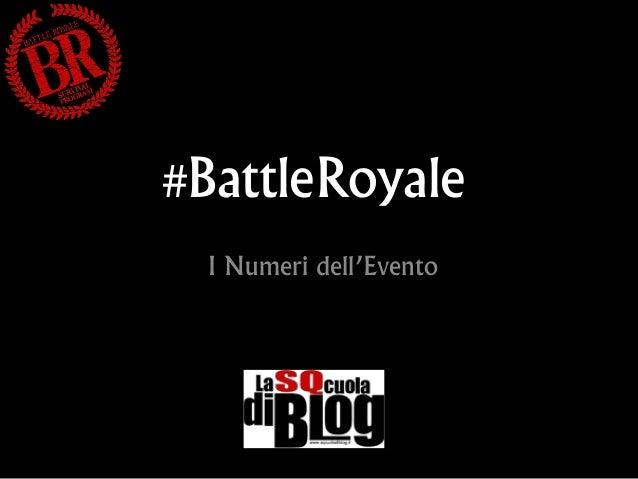 #BattleRoyale - I numeri dell'evento