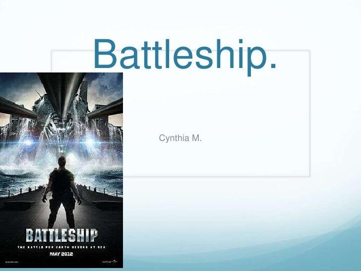 Battleship.   Cynthia M.