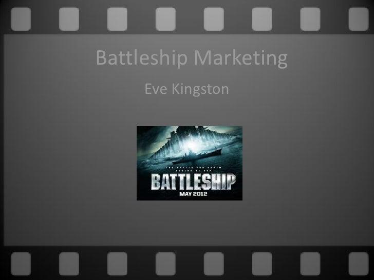 Battleship Marketing     Eve Kingston