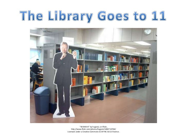 """The Library Goes to 11<br />""""Shhhhhh!"""" by hugovk, on Flickr, <br />http://www.flickr.com/photos/hugovk/1482710764/<br />Li..."""