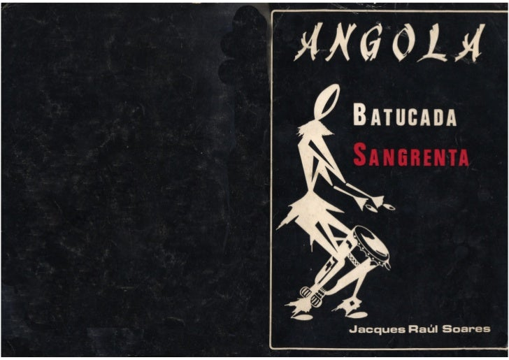 Angola, Batucada Sangrenta