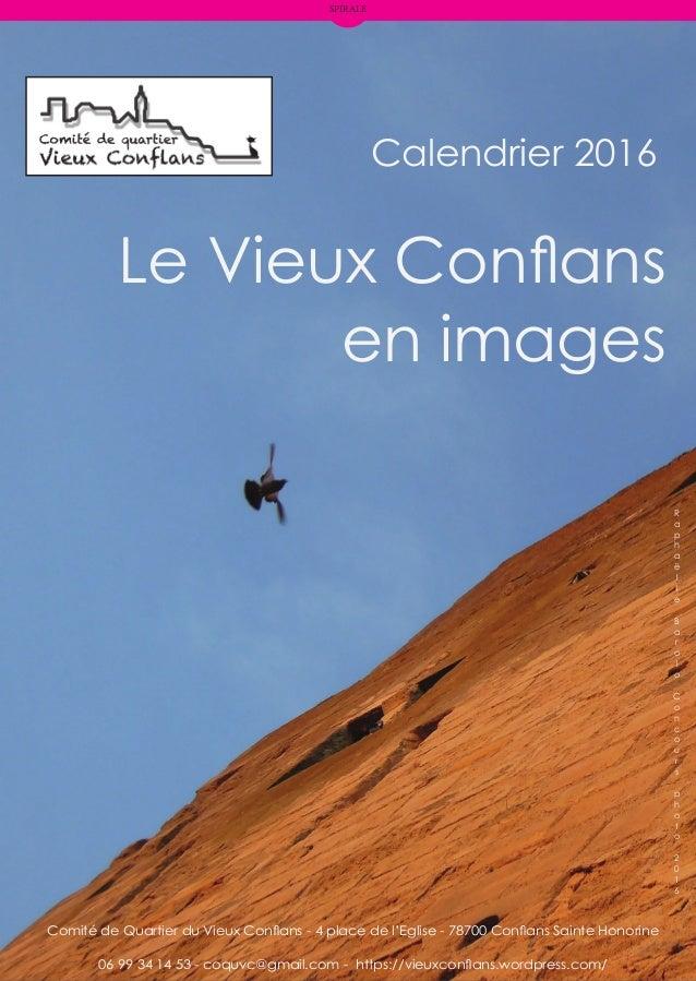 Calendrier 2016 Comité de Quartier du Vieux Conflans - 4 place de l'Eglise - 78700 Conflans Sainte Honorine 06 99 34 14 53...