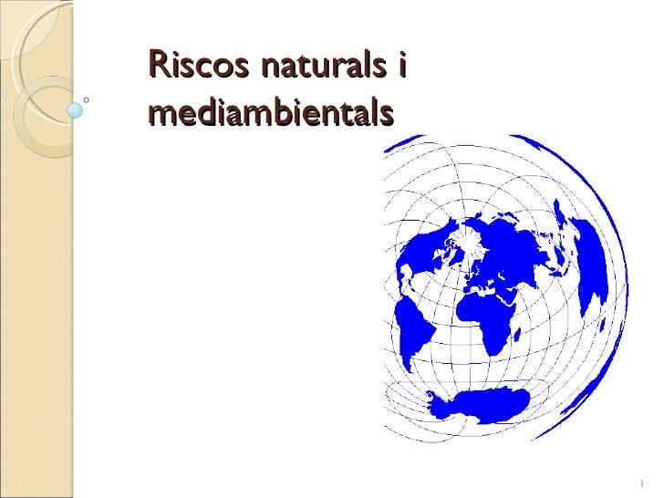 Riscos naturals i mediambientals