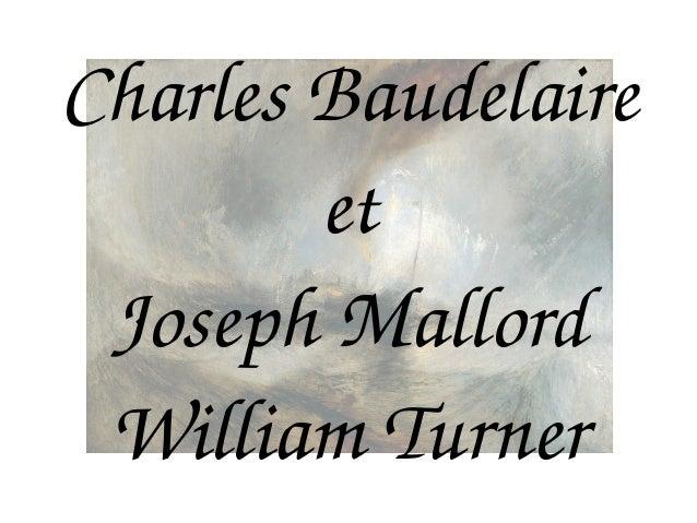 CharlesBaudelaire et JosephMallord WilliamTurner