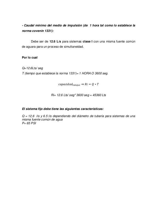 - Caudal mínimo del medio de impulsión (de 1 hora tal como lo establece la norma covenin 1331):  Debe ser de 12.6 L/s para...