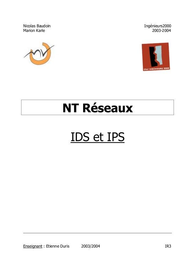 Nicolas Baudoin Ingénieurs2000 Marion Karle 2003-2004 NT Réseaux IDS et IPS Enseignant : Etienne Duris 2003/2004 IR3