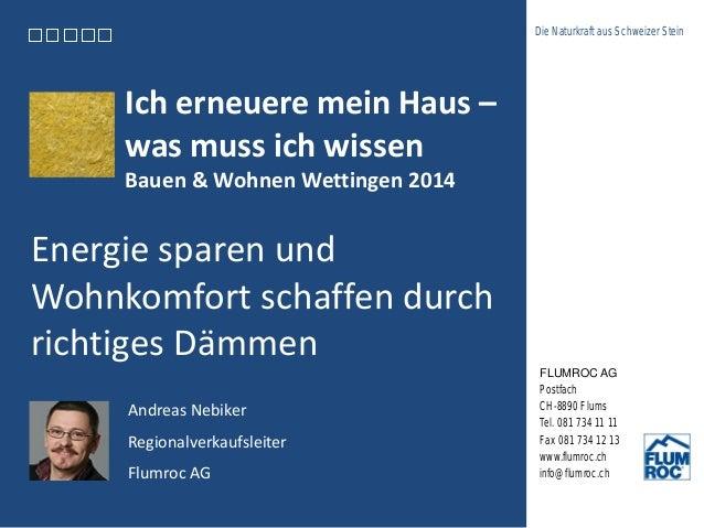 Die Naturkraft aus Schweizer Stein FLUMROC AG Postfach CH-8890 Flums Tel. 081 734 11 11 Fax 081 734 12 13 www.flumroc.ch i...