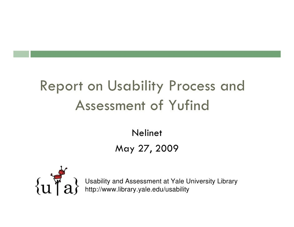 Report on Usability Process and     Assessment of Yufind                   Nelinet                 May 27, 2009        Usa...