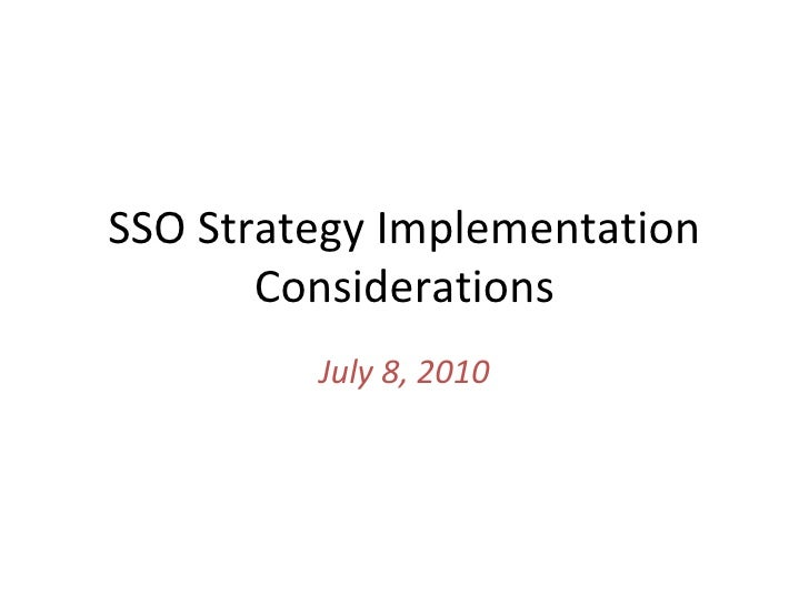SSO Strategy Implementation Considerations July 8, 2010