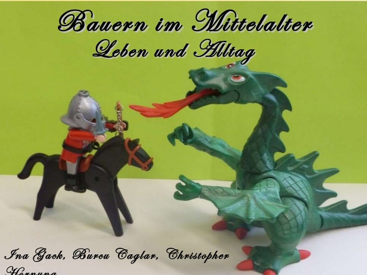 Bauern im Mittelalter Leben und Alltag  Ina Gack, Burcu Caglar, Christopher Hornung
