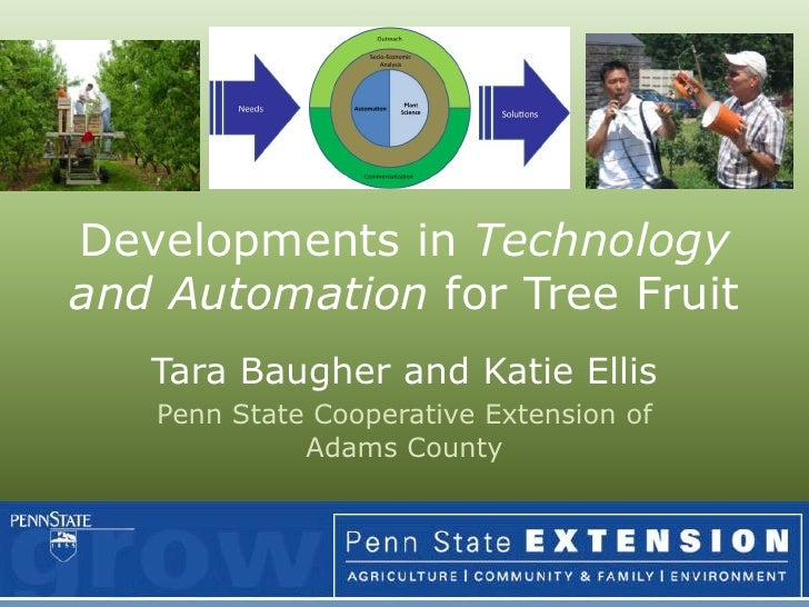 Developments in Technology and Automation for Tree Fruit<br />Tara Baugher and Katie Ellis<br />Penn State Cooperative Ext...