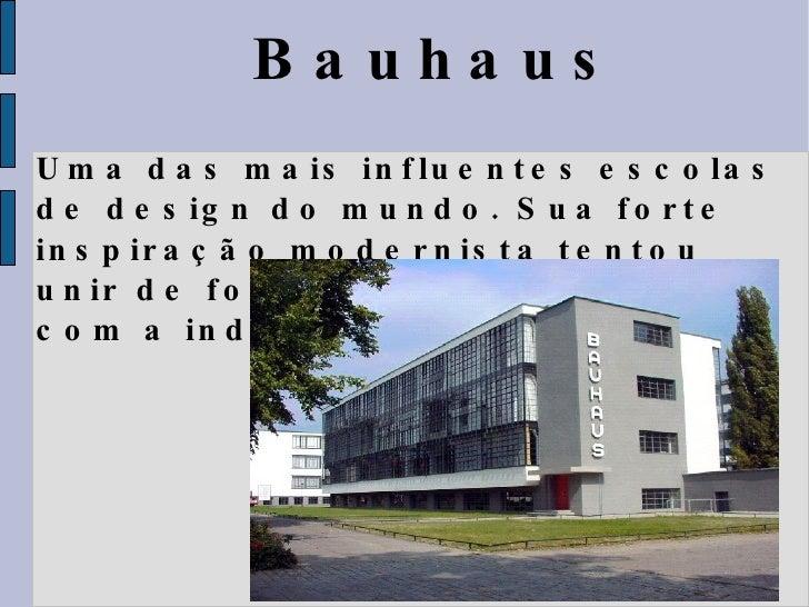Bauhaus Uma das mais influentes escolas de design do mundo. Sua forte inspiração modernista tentou unir de forma definitiv...