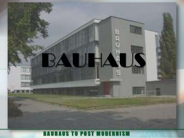 BAUHAUSBAUHAUS TO POST MODERNISM