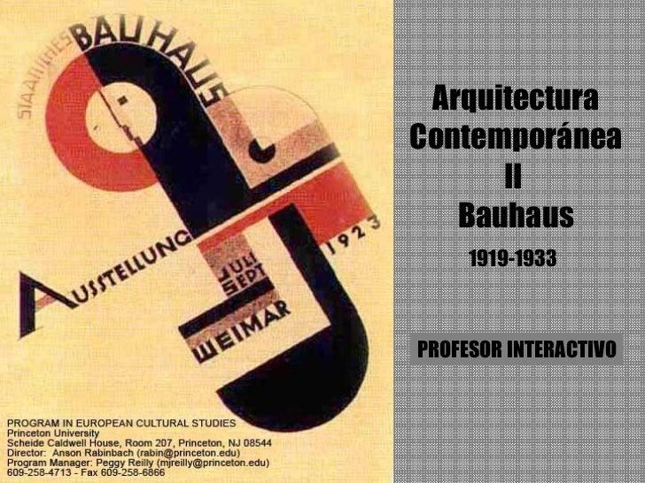 Arquitectura Contemporánea II  Bauhaus PROFESOR INTERACTIVO 1919-1933