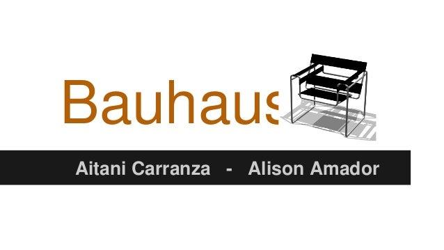 Bauhaus Aitani Carranza - Alison Amador