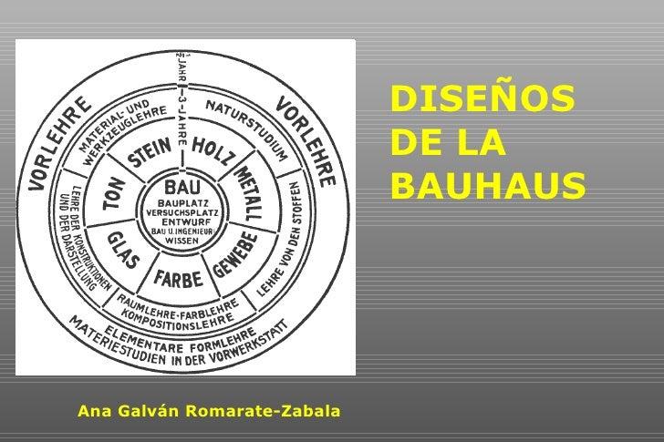 DISEÑOS  DE LA BAUHAUS Ana Galván Romarate-Zabala