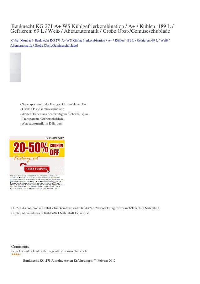 Bauknecht KG 271 A+ WS Kühlgefrierkombination / A+ / Kühlen: 189 L /Gefrieren: 69 L / Weiß / Abtauautomatik / Große Obst-/...