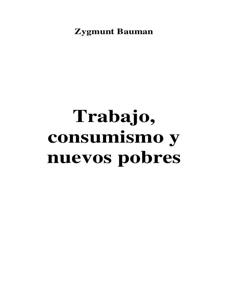 Zygmunt Bauman  Trabajo,consumismo ynuevos pobres