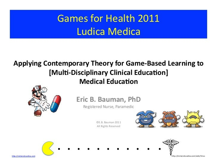 Applying Contemporary Theory for Game-Based Learning to [Multi-Disciplinary Clinical Education]Medical Education