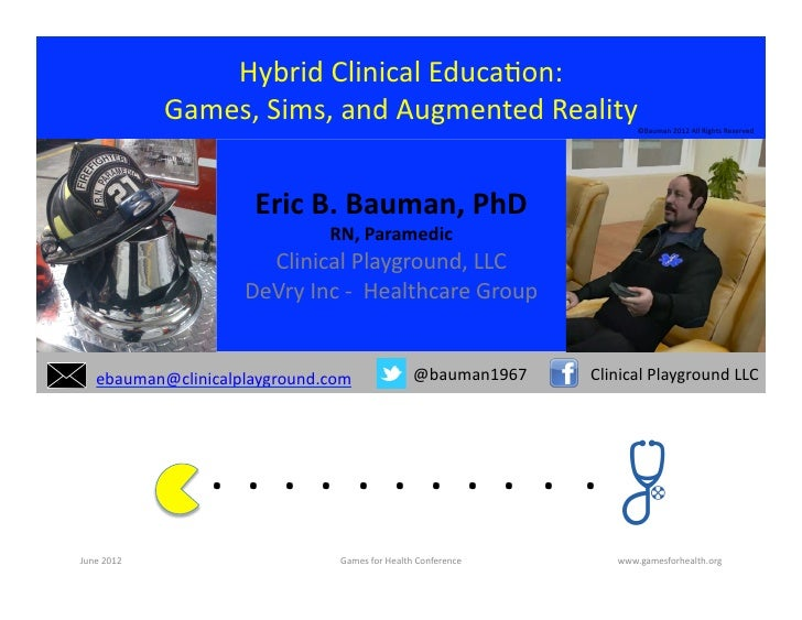Hybrid Clinical EducaFon:                     Games, Sims, and Augmented Reality                          ...