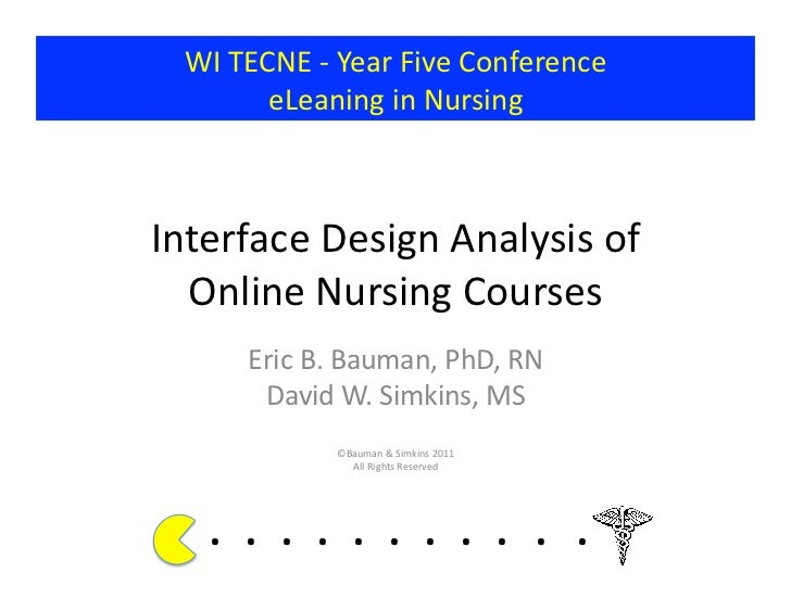 WI TECNE -‐ Year Five Conference            eLeaning in Nursing Interface Design Analysis of   ...