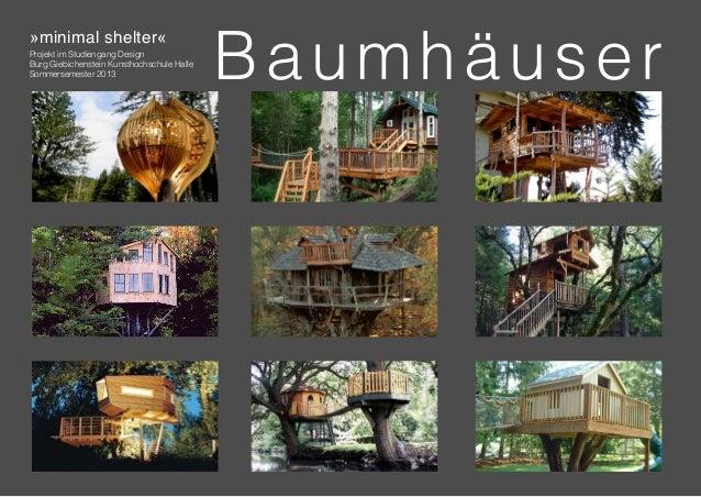 minimal shelter | Burg Giebichenstein Kunsthochschule Halle | Sommersemster 2013 »minimal shelter« Projekt im Studiengang ...