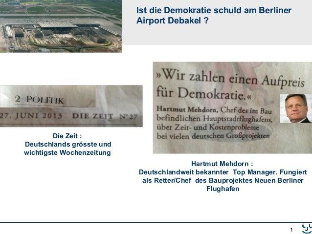 1 Ist die Demokratie schuld am Berliner Airport Debakel ? Die Zeit : Deutschlands grösste und wichtigste Wochenzeitung Har...