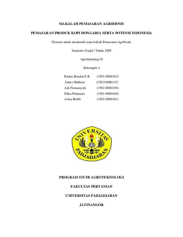 MAKALAH PEMASARAN AGRIBISNIS PEMASARAN PRODUK KOPI HONGARIA SERTA POTENSI INDONESIA Disusun untuk memenuhi mata kuliah Pem...