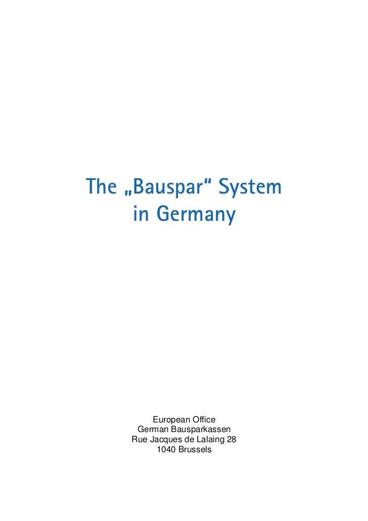 "The ""Bauspar"" System     in Germany         European Office     German Bausparkassen    Rue Jacques de Lalaing 28         ..."