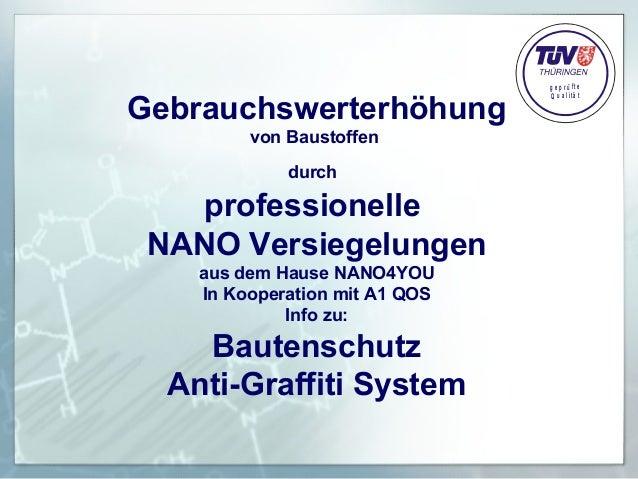 Gebrauchswerterhöhung von Baustoffen durch  professionelle NANO Versiegelungen aus dem Hause NANO4YOU In Kooperation mit A...