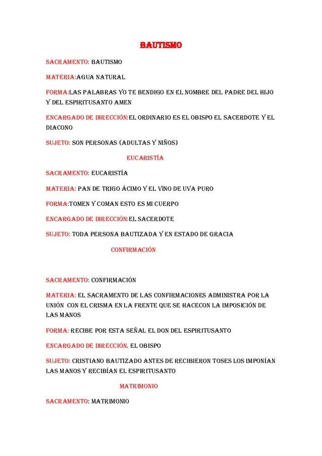 BautismoSacramento: bautismoMateria:agua naturalForma:las palabras yo te bendigo en el nombre del padre del hijoy del espi...