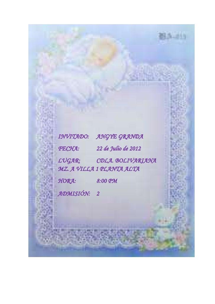 INVITADO:   ANGYE GRANDAFECHA:      22 de Julio de 2012LUGAR:      CDLA. BOLIVARIANAMZ. A VILLA 1 PLANTA ALTAHORA:       8...