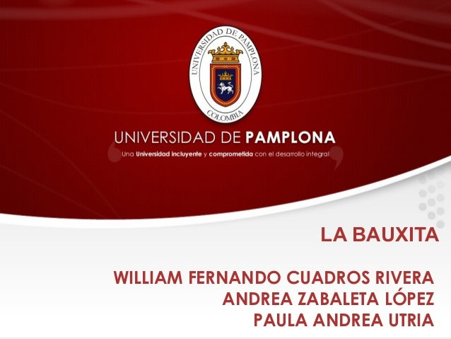 LA BAUXITA WILLIAM FERNANDO CUADROS RIVERA ANDREA ZABALETA LÓPEZ PAULA ANDREA UTRIA