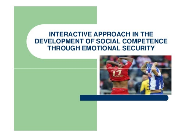 INTERACTIVE APPROACH IN THE DEVELOPMENT OF SOCIAL COMPETENCE THROUGH EMOTIONAL SECURITY